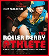 The Roller Derby Athlete by Ellen Parnavelas (2012-12-01)