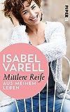 Mittlere Reife: Aus meinem Leben von Isabel Varell