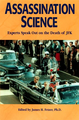Assassination Science: Experts Speak Out on the Death of JFK