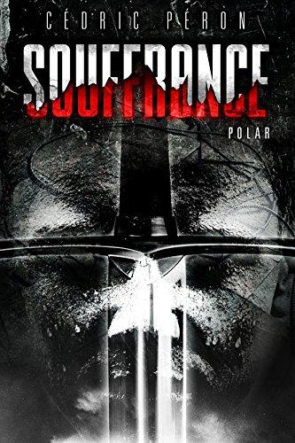 SOUFFRANCE : (Polar) (French Edition)
