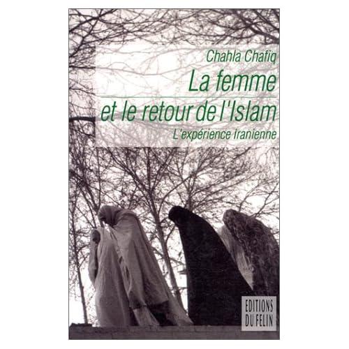 La Femme et le retour de l'Islam. L'Expérience iranienne
