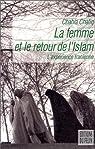 La femme et le retour de l'Islam : L'expérience iranienne par Chafiq