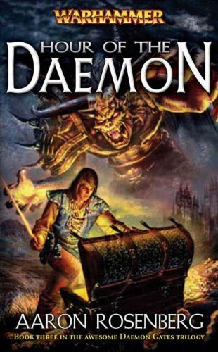Hour of the Daemon (Warhammer Novels) by Rosenberg, Aaron (2007) Mass Market Paperback par Aaron Rosenberg