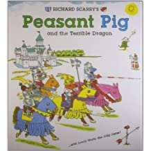 Richard Scarry's Peasant Pig and the Terrible Dragon: With Lowly Worm the Jolly Jester