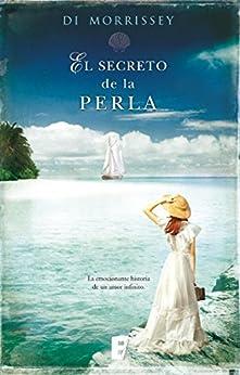 El secreto de la perla: La emocionante historia de un amor infinito