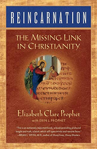 Reincarnation: The Missing Link In Christianity (Summit Link)