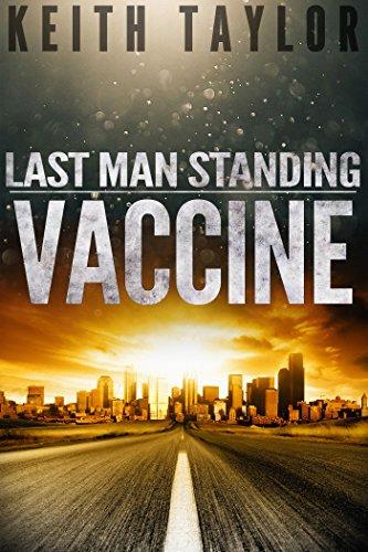 VACCINE: Last Man Standing Book 3