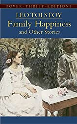 [Family Happiness and Other Stories] (By: Leo Tolstoy) [published: October, 2005]