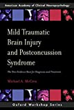 Mild Traumatic Brain Injury and Postconcussion Syndrome: The New Evidence Base for Diagnosis and Treatment (AACN Workshop Series)