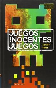 Juegos Inocentes Juegos par  Ricardo Gómez Gil