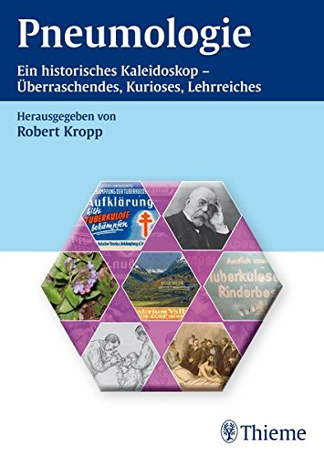 Pneumologie: Ein historisches Kaleidoskop - Überraschendes, Kurioses, Lehrreiches