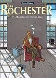 Les Rochester, tome 2 : Claudius ne répond plus