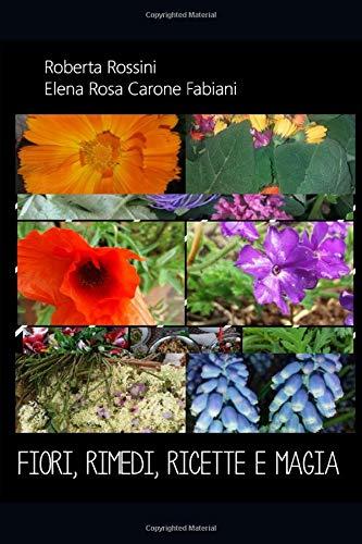 fiori, rimedi, ricette e magia