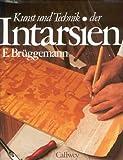 Kunst und Technik der Intarsien: Werkzeug und Material. Anregungen und Beispiele - Erich Brüggemann