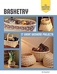 Basketry: 17 Great Weekend Projects (The Weekend Crafter)