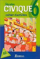 Education civique, 6ème : Cahier d'activités