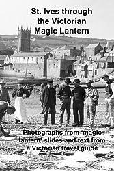 St. Ives through the Victorian Magic Lantern