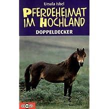Pferdeheimat im Hochland, Mein Herz ist in den Highlands