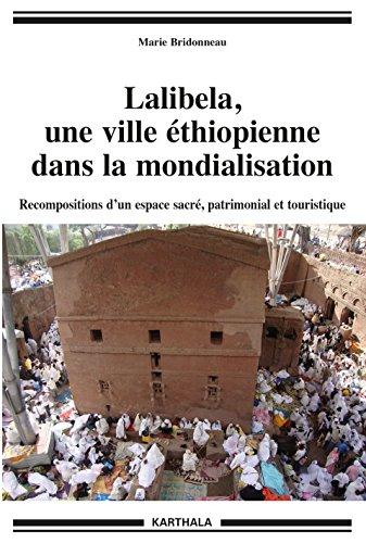 Lalibela, une ville éthiopienne dans la mondialisation (Hommes et sociétés) par Marie Bridonneau