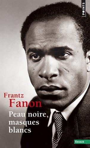 Peau noire, masques blancs par Frantz Fanon