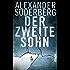 Der zweite Sohn: Thriller (Die Sophie-Brinkmann-Trilogie 2)