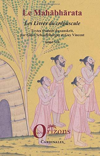 Le Mahabharata - Tome VII: Les Livres du Crépuscule