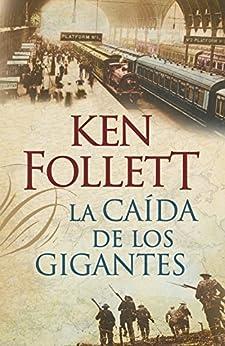 La caída de los gigantes (The Century 1) de [Follett, Ken]