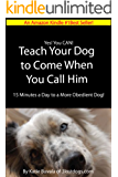 Teach Your Dog to Come When You Call Him