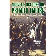 Nouvelle histoire du Premier Empire, tome 4 : Les Cent-Jours : 1815 (Biographies Historiques)
