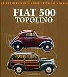 Fiat 500 Topolino. Ediz. illustrata