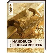 Handbuch Holzarbeiten (TOPP KOMPAKT)