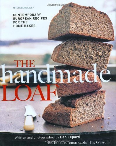 The Handmade Loaf (Mitchell Beazley Food) by Dan Lepard (2005-03-07)