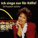 Ich singe nur für Kölle! 2 x 11 Jahre et Fussich Julche von Marita Köllner