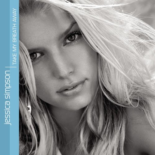 Take My Breath Away (Jessica Simpson)