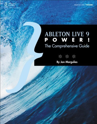 Ableton Live 9 Power: The Comprehensive Guide by Margulies, Jon (2013) Paperback