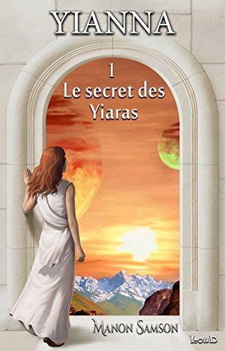 Yianna - 1: Le secret des Yiaras (Trilogie Yianna)...