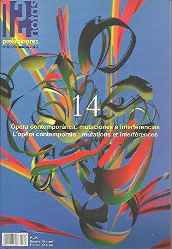 DOCE NOTAS PRELIMINARES. REVISTA DE MUSICA Y ARTE. N. 14. OPERA CONTEMPORANEA, MUTACIONES E INTERFERENCIAS.