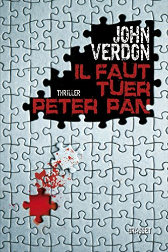 Il faut tuer Peter Pan: Traduit de l'amricain par Philippe Bonnet, Sabine Boulongne et Franois Vidonne