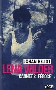 Lena Wilder, tome 2 : Féroce par Johan Heliot