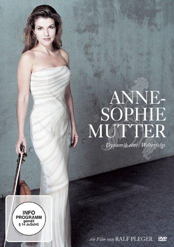 Anne-Sophie Mutter - Dynamik eines Welterfolgs