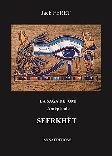 La saga de Om, Antépisode : Sefrkhêt par From Annaeditions