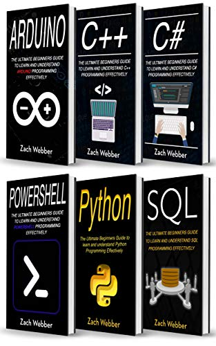 Coding Languages for Absolute Beginners: 6 Books in 1- Arduino, C ...