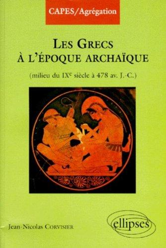 Les grecs à l'époque archaïque : Du milieu du IXe à 478 av. J.C.
