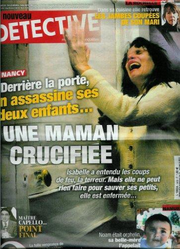 Le Nouveau Détective - n°1489 - 30/03/2011 - Nancy : Derrière la porte, on assassine ses deux enfants…
