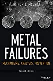 [Metal Failures: Mechanisms, Analysis, Prevention] (By: Arthur J. McEvily) [published: November, 2013]