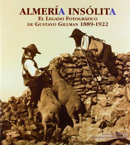 Descargar Libro Almería insólita. El legado fotográfico de Gustavo Gillman (1889-1922). Tapa dura con cajetín (ARS photographica) de Juan Grima Cervantes