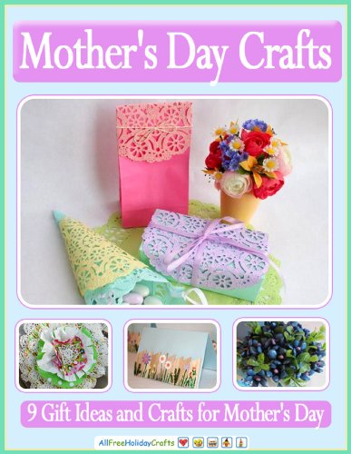 Mother's Day Crafts: 9 Gift Ideas and Crafts for Mother's Day book cover