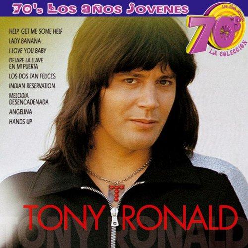 70s Los Años Jovenes : Tony Ro...