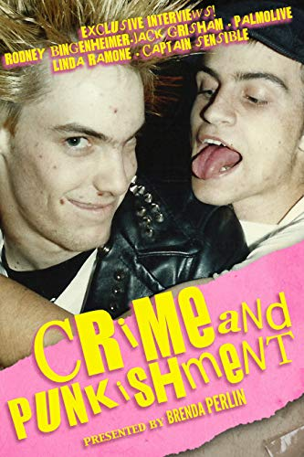 Crime and PUNKishment: Stories and Exclusive Interviews with Rodney Bingenheimer, Jack Grisham, Palmolive of the Slits, Linda Ramone and Captain Sensible by [Brenda Perlin, Perry Anderson, Mark Barry, Brenda Bentley, Rodney Bingenheimer, K.S Brooks, Joe Bruno, Raymond Ian Burns, Lance Cryan, Gia DeSantis, Tom DeSavia, Fur Dixon, John Dolan, Christoph Fischer, Nesha Gold, Janet Salopek Green, Jack Grisham, Carla Mullin-Haughan, Jeff, Jim Kavanagh, Paloma McLardy, Marina Muhlfriedel, Devorah Ostrov, Missi Peper, Linda Ramone, Frank Reed, Genny Schorr, Robert (Fysh) Silverman, Hilde Swendgaard, Wiggy Walker]