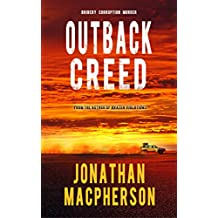 Outback Creed: Bribery Corruption Murder from the author of Brazen Violations (English Edition)